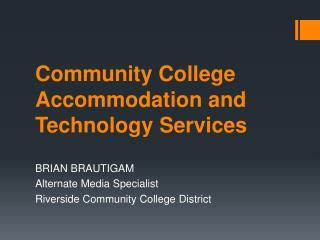 Community College Accommodation and Technology Services