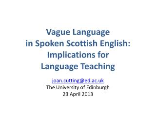 Vague Language  in Spoken Scottish English: Implications for  Language Teaching