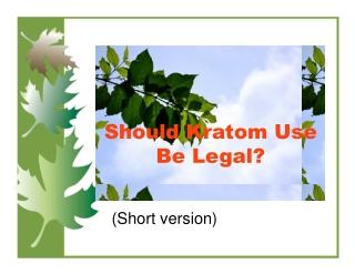 Should Kratom Use Be Legal?