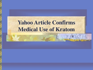 Yahoo Article Confirms Medical Use of Kratom