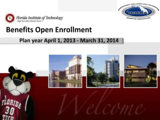 Benefits Open Enrollment        Plan year April 1, 2013 - March 31, 2014