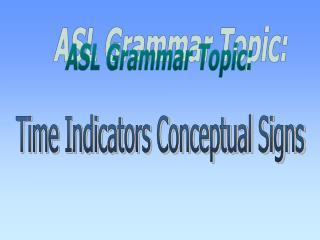 ASL Grammar Topic: