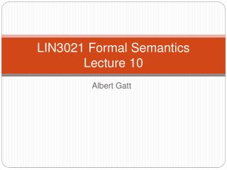 LIN3021 Formal Semantics Lecture 10