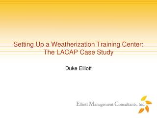 Setting Up a Weatherization Training Center: The LACAP Case Study