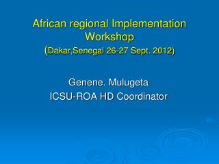 African regional Implementation Workshop  Dakar,Senegal 26-27 Sept. 2012