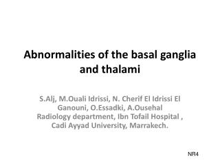 Abnormalities of the basal ganglia and thalami
