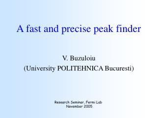 A fast and precise peak finder