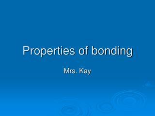 Properties of bonding