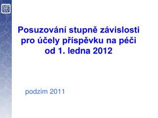 Posuzov n  stupne z vislosti pro  cely pr spevku na p ci od 1. ledna 2012