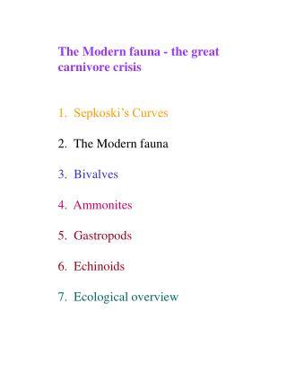 The Modern fauna - the great carnivore crisis   1.  Sepkoski s Curves  2.  The Modern fauna  3.  Bivalves  4.  Ammonites