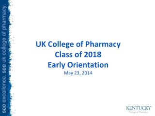 UK College of Pharmacy Class of 2017 Pre-Professional Day May 17, 2013