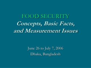 FOOD SECURITY Concepts, Basic Facts, and Measurement Issues