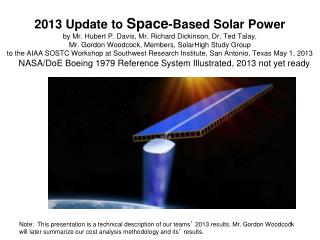 2013 Update to Space-Based Solar Power by Mr. Hubert P. Davis, Mr. Richard Dickinson, Dr. Ted Talay,  Mr. Gordon Woodcoc