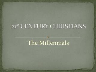 21st CENTURY CHRISTIANS