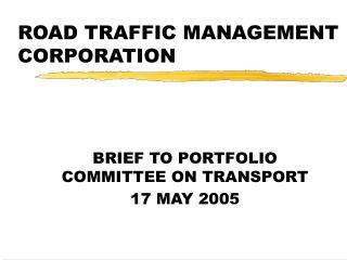 ROAD TRAFFIC MANAGEMENT CORPORATION