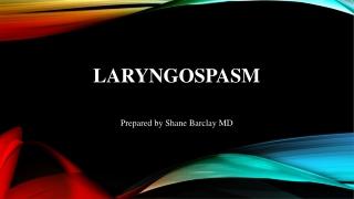 Laryngospasm