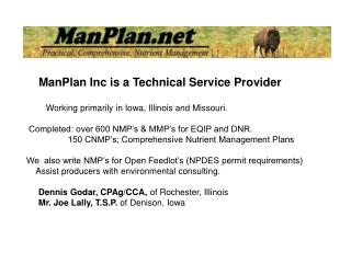 Working primarily in Iowa, Illinois and Missouri.             Completed: over 600 NMP s  MMP s for EQIP and DNR.