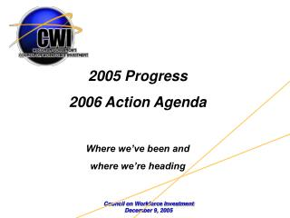 Council on Workforce Investment December 9, 2005