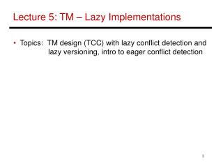 Lecture 5: TM   Lazy Implementations