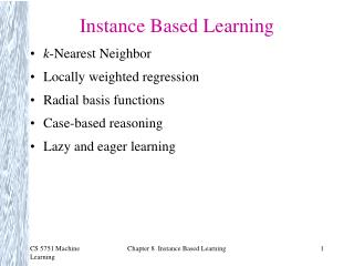 Instance Based Learning