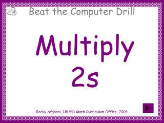 Multiply 2s