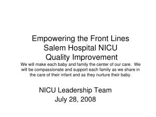 Empowering the Front Lines Salem Hospital NICU   Quality Improvement  We will make each baby and family the center of ou
