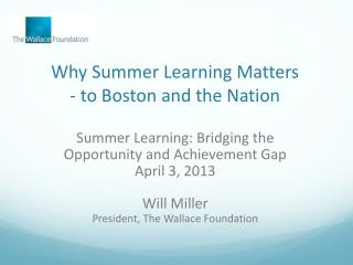 Why Summer Learning Matters  - to Boston and the Nation
