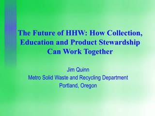 The Future of HHW: How Collection, Education and Product Stewardship Can Work Together