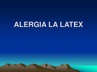 ALERGIA LA LATEX