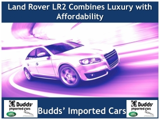 Land Rover LR2 Combines Luxury with Affordability
