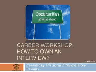 Career Workshop:  how to own an interview