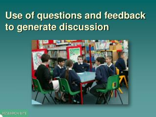 Use of questions and feedback to generate discussion