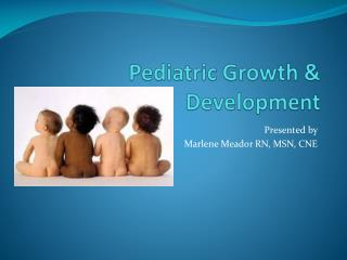 Pediatric Growth  Development