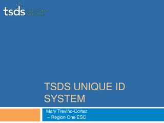 TSDS Unique ID System