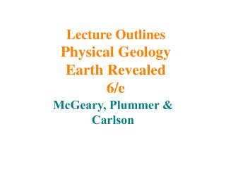 Lecture Outlines Physical Geology Earth Revealed 6