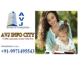 Avj Info City Greater Noida West @ 9971495543