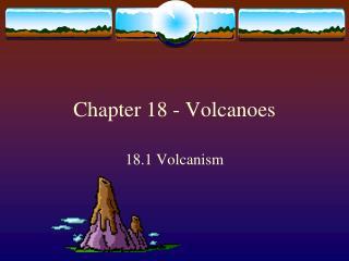 Chapter 18 - Volcanoes