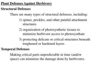 Plant Defenses Against Herbivory Structural Defenses  There are many types of structural defenses, including:   1 spines