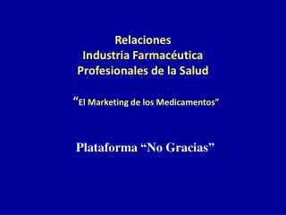 Relaciones  Industria Farmac utica Profesionales de la Salud
