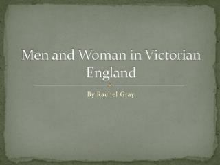 Men and Woman in Victorian England