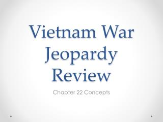 Vietnam War Jeopardy Review