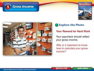 Your Reward for Hard Work Your paycheck should reflect your gross income. Why is it important to know how to calculate y