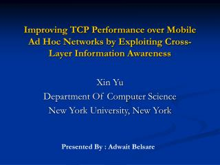 Improving TCP Performance over Mobile Ad Hoc Networks by Exploiting Cross-Layer Information Awareness