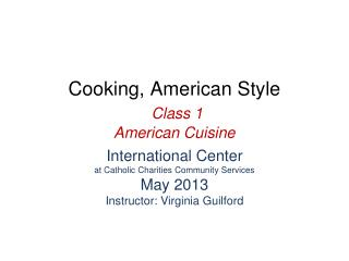 Cooking, American Style  Class 1 American Cuisine