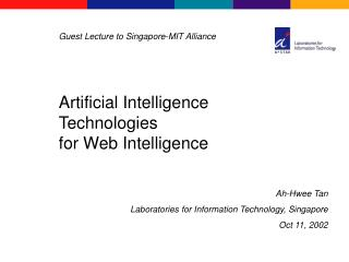 Ah-Hwee Tan Laboratories for Information Technology, Singapore Oct 11, 2002