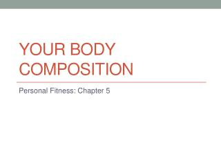 Your Body Composition