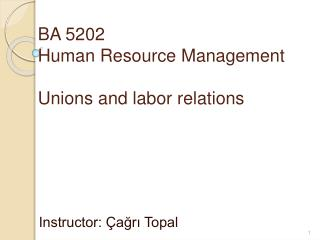 BA 5202 Human Resource Management  Unions and labor relations