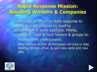 Rapid Response Mission: Assisting Workers  Companies