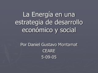 La Energ a en una estrategia de desarrollo econ mico y social