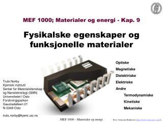 mef 1000; materialer og energi - kap. 9  fysikalske egenskaper og funksjonelle materialer